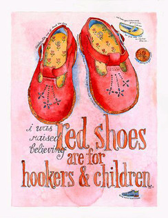 I was raised believing red shoes are for hookers and children