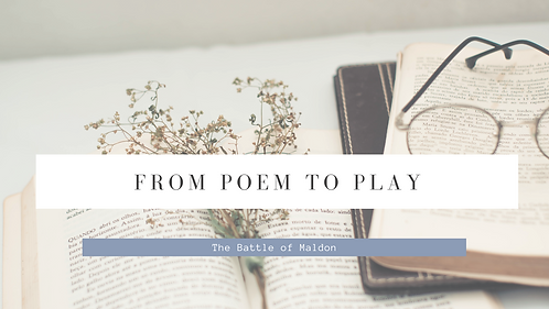 From Poem to Play: The Battle of Maldon