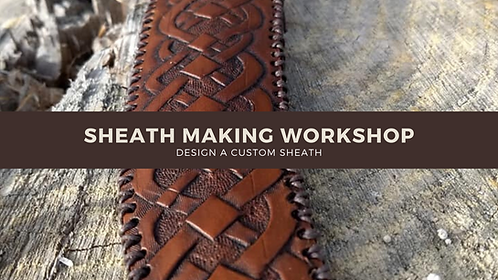 July 25: Sheath Making Workshop