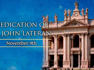 November 9: Feast of the Dedication of the Lateran Basilica in Rome