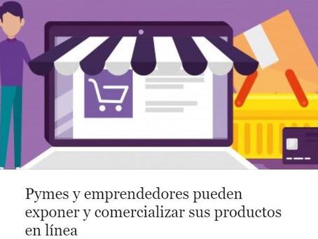 Pymes y emprendedores pueden exponer y comercializar sus productos en línea