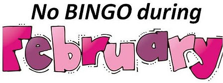 Bingo has been cancelled on Thursday nights thru the month of February