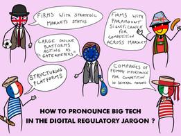 How to pronounce big tech In the digital regulatory jargon?