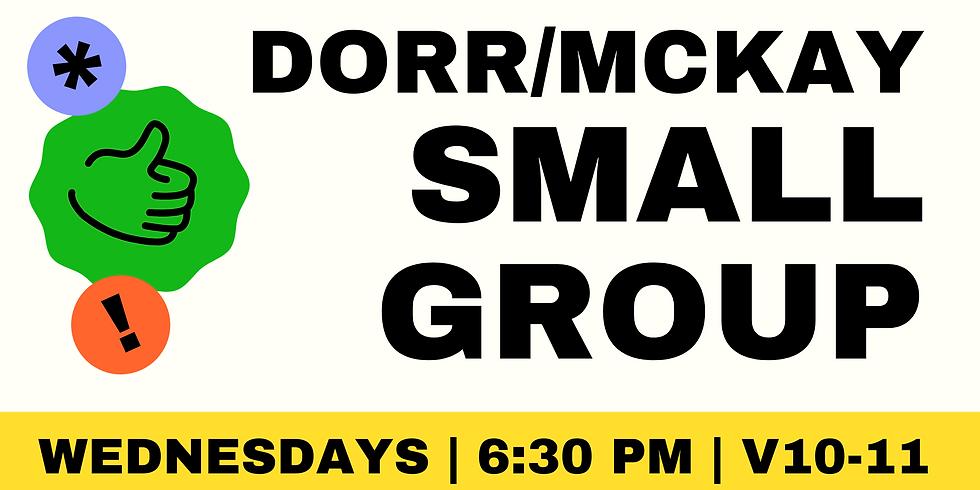 Dorr/McKay Small Group