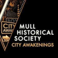 "Mull Historical Society ""City Awakenings"""