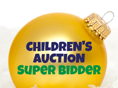 Become a Super Bidder for the Children's Auction and never miss at item!