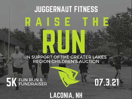 Juggernaut Fitness Raise the Run on July 3