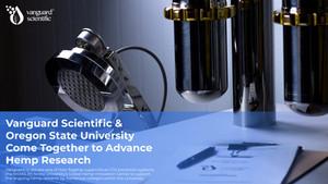 Vanguard Scientific & Oregon State Come Together to Advance Hemp Research