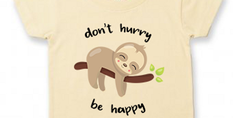 Don't Hurry Be Happy - Baby/Toddler T-Shirt