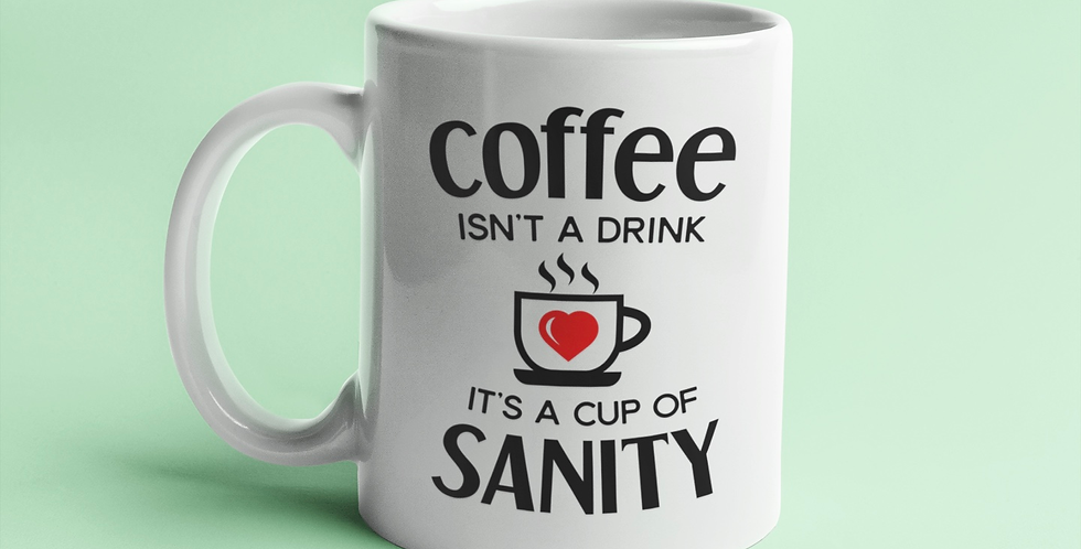 Coffee isn't a Drink... - 11oz White Ceramic Mug