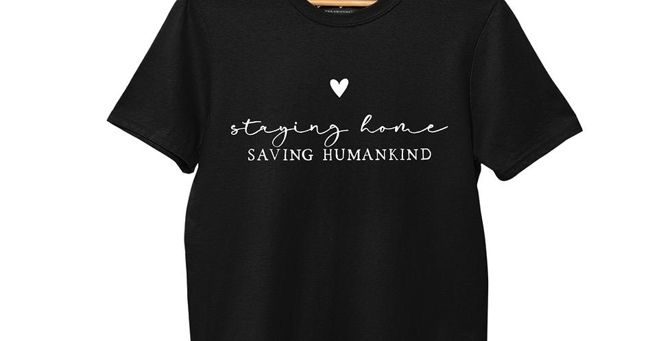 Staying Home Saving Humankind (Black) - T-Shirt