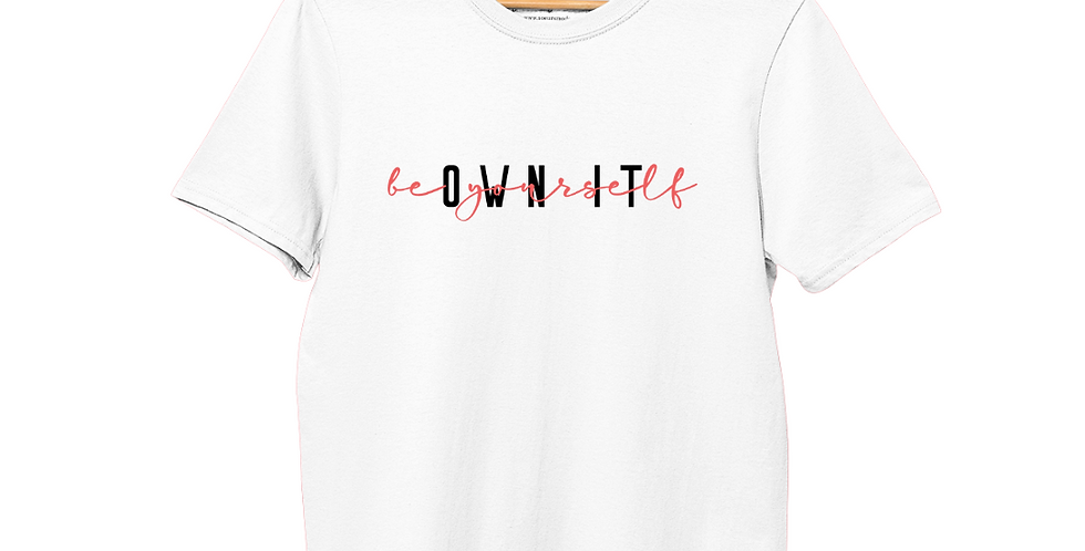 Own It / Be Yourself - White T-Shirt