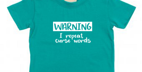 Warning: I Repeat Curse Words - Baby/Toddler T-Shirt
