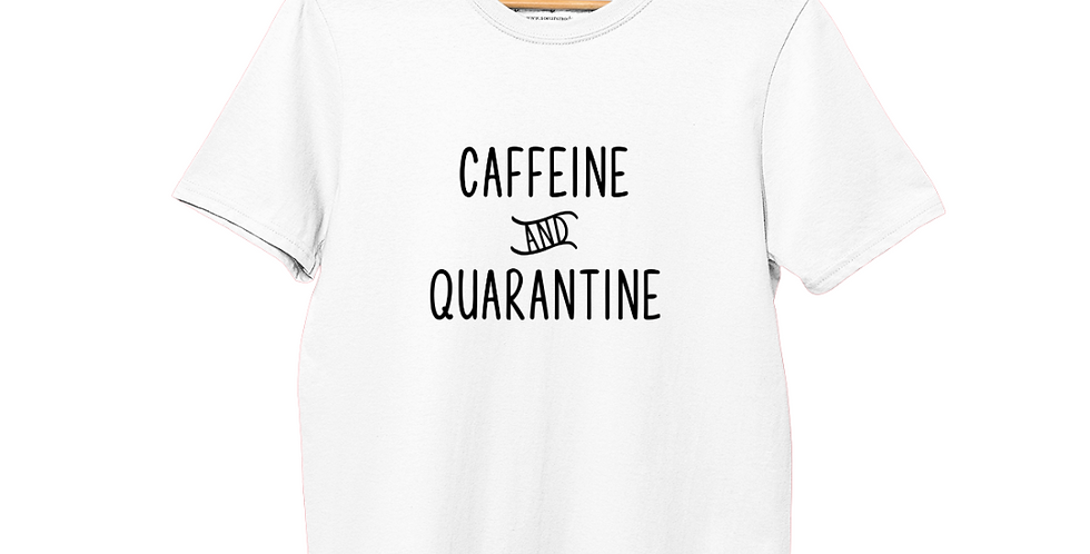 Caffeine & Quarantine (White) - T-Shirt