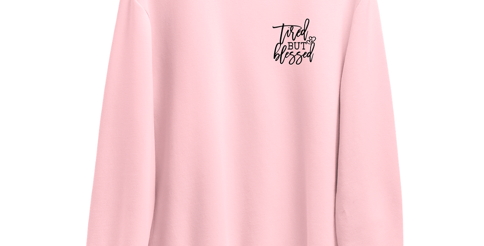 Tired but Blessed - Light Pink Sweatshirt