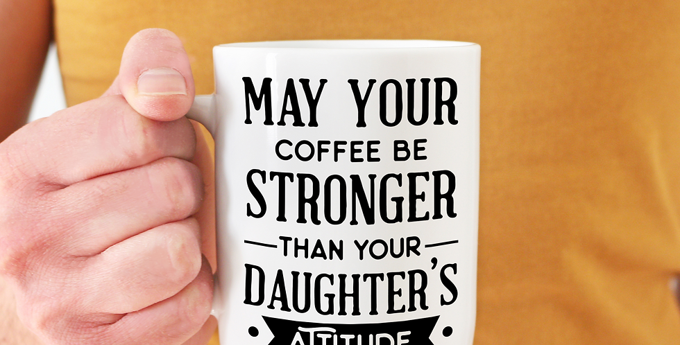 May Your Coffee Be Stronger - 11oz White Ceramic Mug