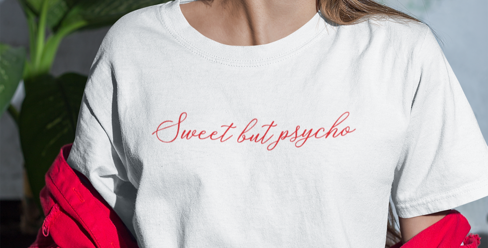 Sweet But Psycho - T-Shirt