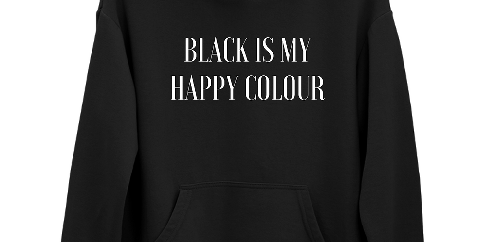 Black is my Happy Colour - Black Hoodie