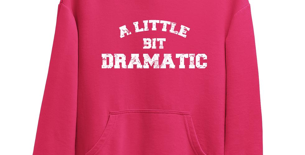 A Little Bit Dramatic - Pink Hoodie