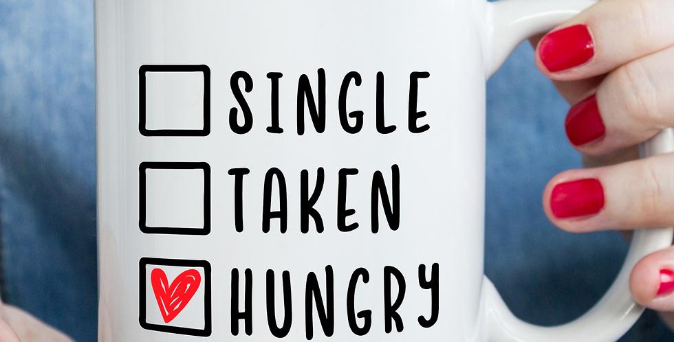 Single, Taken, Hungry - 11oz White Ceramic Mug