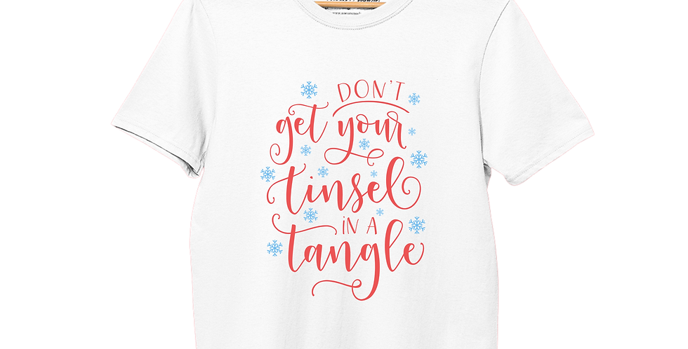 Don't Get Your Tinsel in a Tangle - T-Shirt