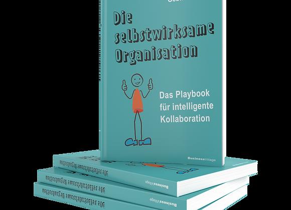 Die selbstwirksame Organisation – Das Playbook für intelligente Kollaboration