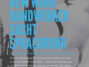 New Work Handwerker sucht Sprachrohr