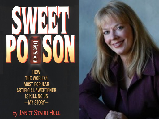 Aspartame, Sweet Poison with Dr. Janet Starr Hull