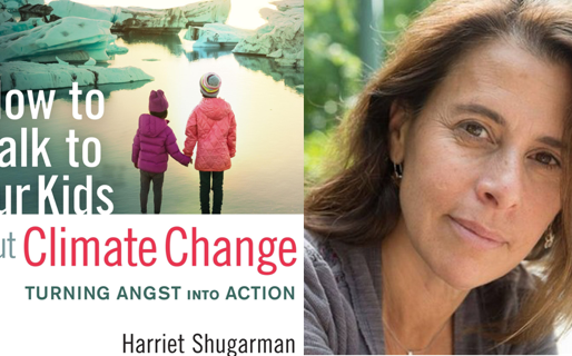 How To Talk to Kids About Climate Change with Harriet Shugarman