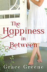 The cover for The Happiness In Between, Women's Fiction, Lake Union Publishing
