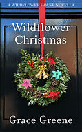 Grace Greene's Wildflower Christmas Novel