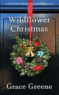 Grace Greene's Wildflower Christmas Novel