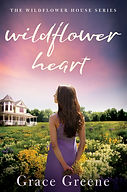 Grace Greene_Wildflower Heart_Wildflower House Series