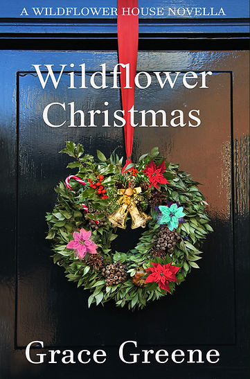 Wildflower Christmas - A Novella - 3rd story in The Wildflower House Series