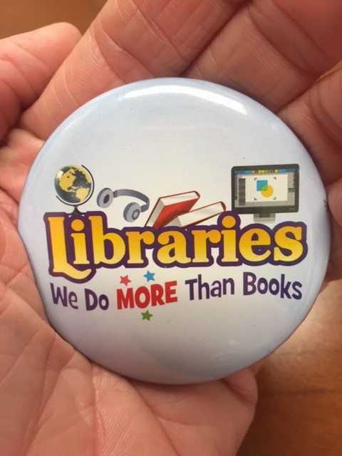 "pin saying, ""libraries: we do more than books!"""