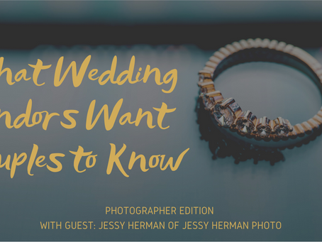 What Wedding Vendors Want Couples to Know: Photographer Edition