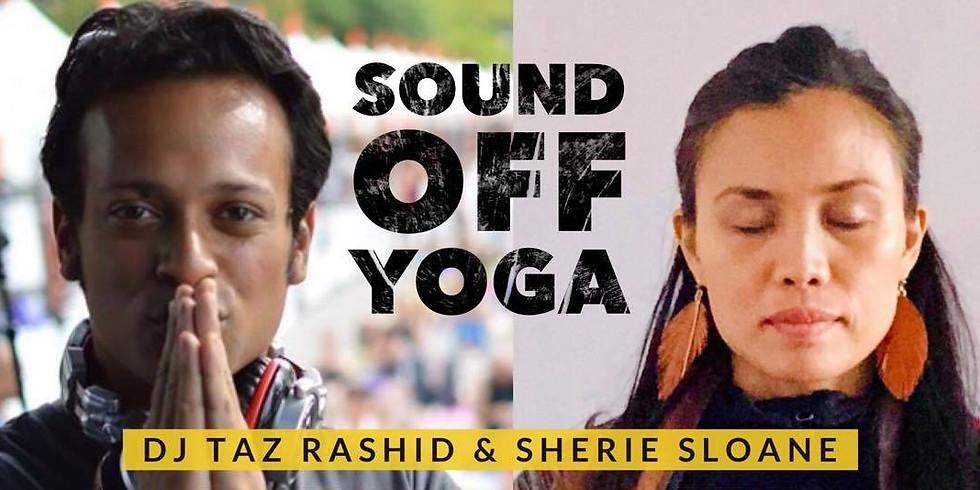 Sound Off Yoga Experience w/ DJ Taz Rashid & Sherie Sloane