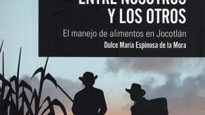 Dulce Espinosa, Entre nosotros y los otros. El manejo de alimentos en Jocotlán: octubre 16, Puebla