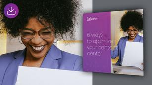 6 Ways to Optimize your Contact Center