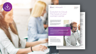 Evolution to cloud: The future of your contact center
