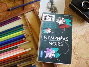 NYMPHEAS NOIRS - Mon roman préféré de Bussi