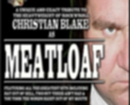Meatloaf tribute staring Christian Blake