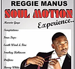 Soul motion experience staring Reggie Manus