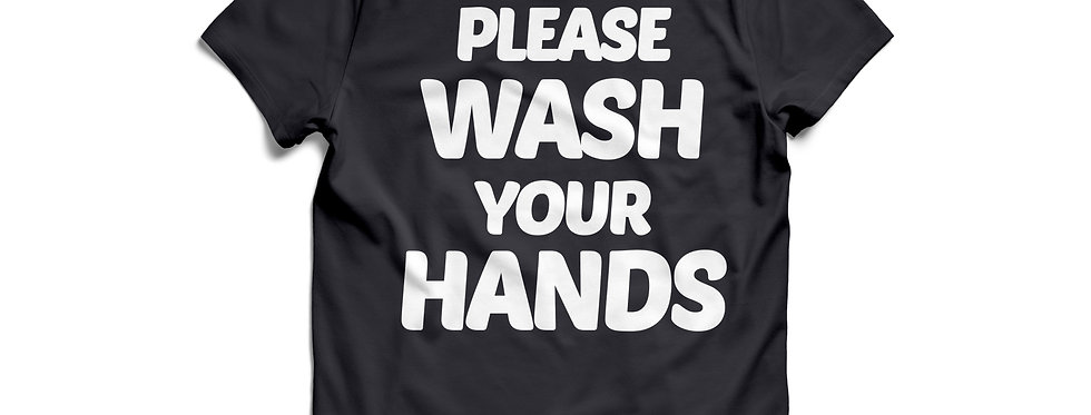 Please Wash Your Hands T-Shirt
