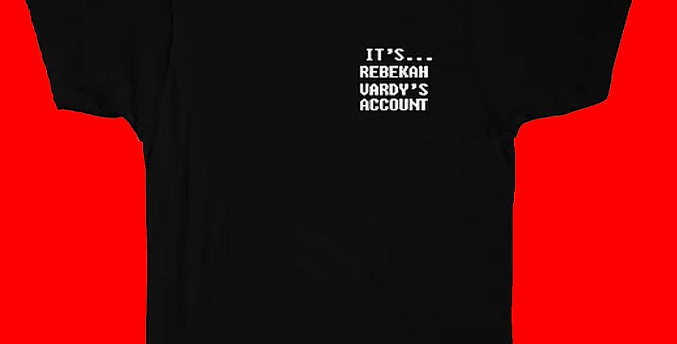It's Rebekah Vardy's Account T-Shirt