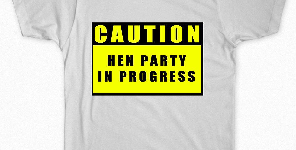 Caution Hen Party in Progress T-Shirt