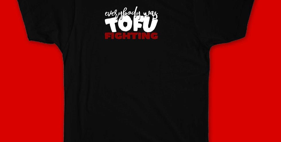 Everybody Was Tofu Fighting