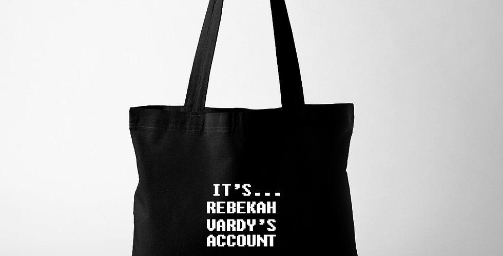 It's Rebekah Vardy's Account Tote bag