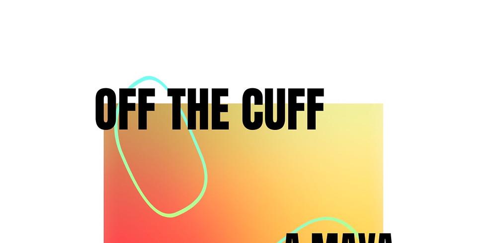 OFF THE CUFF Opening Night