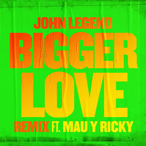 John Legend junto a Mau & Ricky en 'Bigger Love (Remix)'